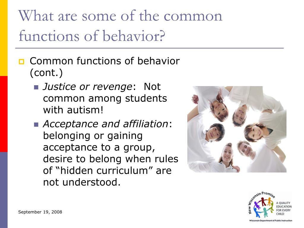 What are some of the common functions of behavior?