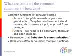 what are some of the common functions of behavior35