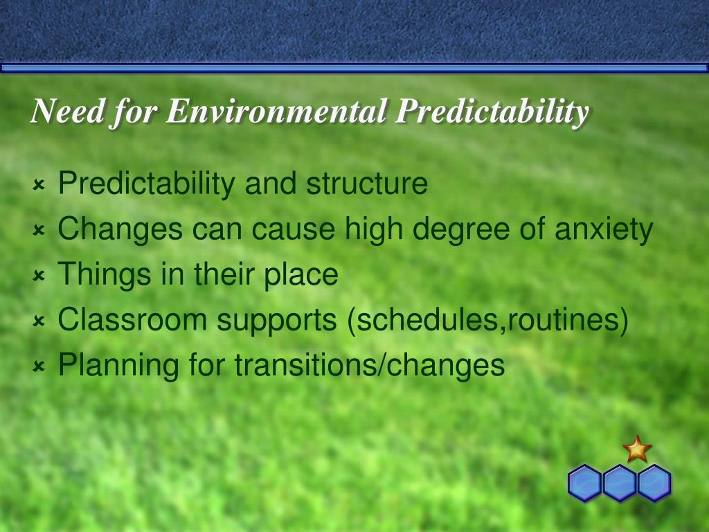 Need for Environmental Predictability