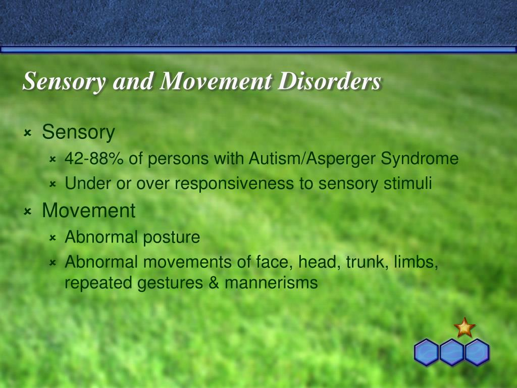 Sensory and Movement Disorders