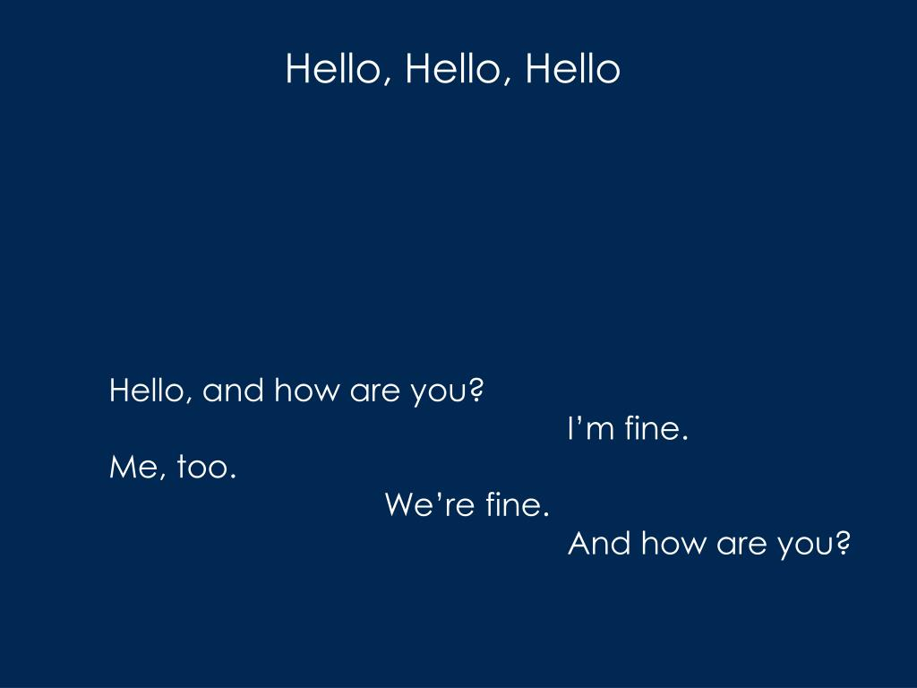 Hello, Hello, Hello