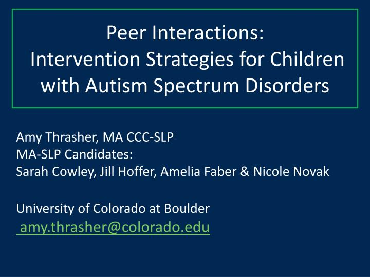Peer interactions intervention strategies for children with autism spectrum disorders