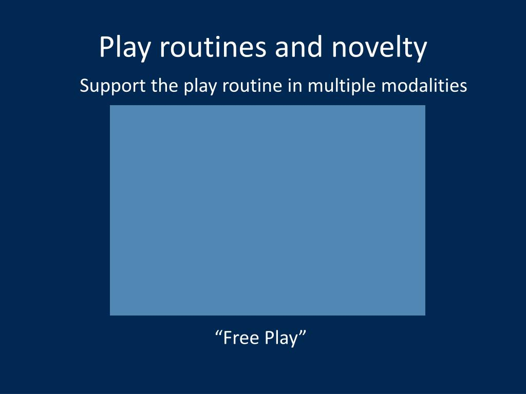 Play routines and novelty