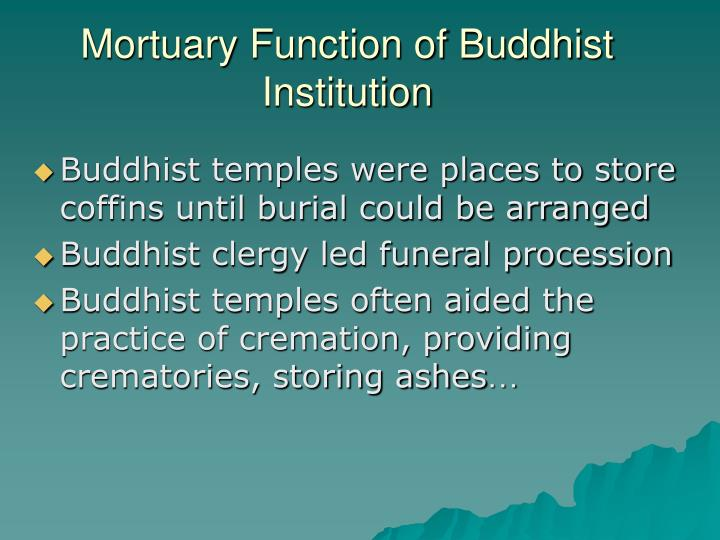 Mortuary function of buddhist institution l.jpg