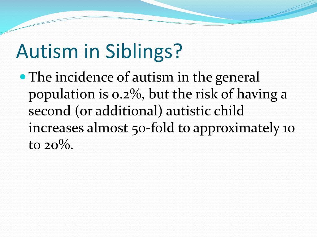 Autism in Siblings?