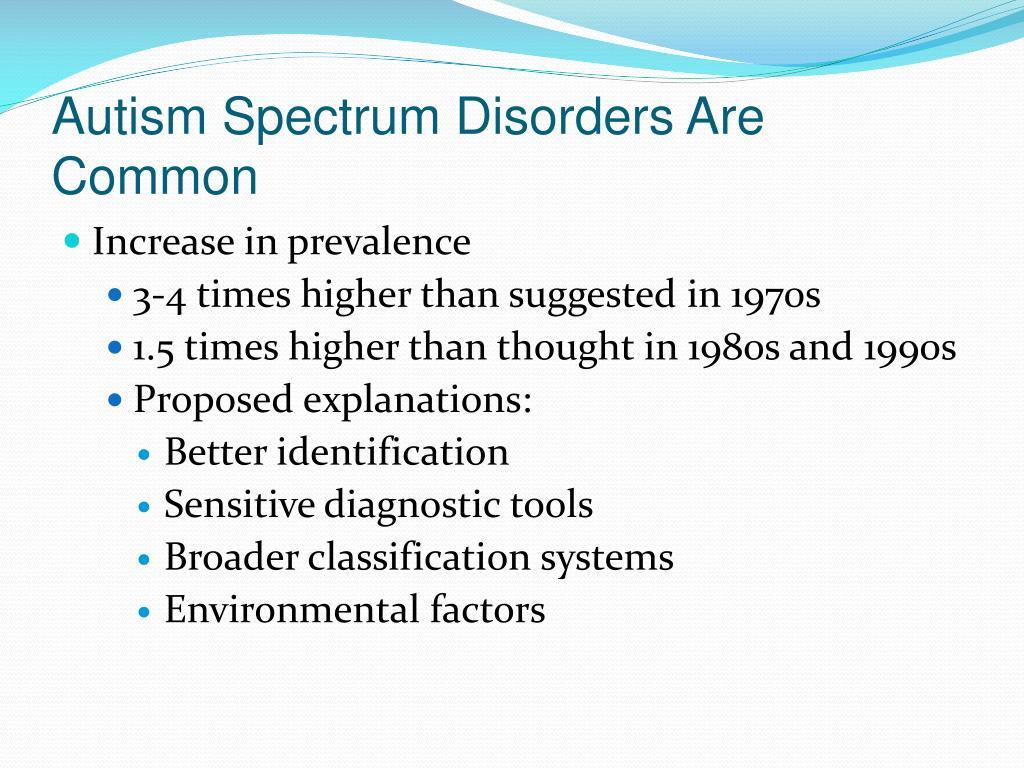 Autism Spectrum Disorders Are Common