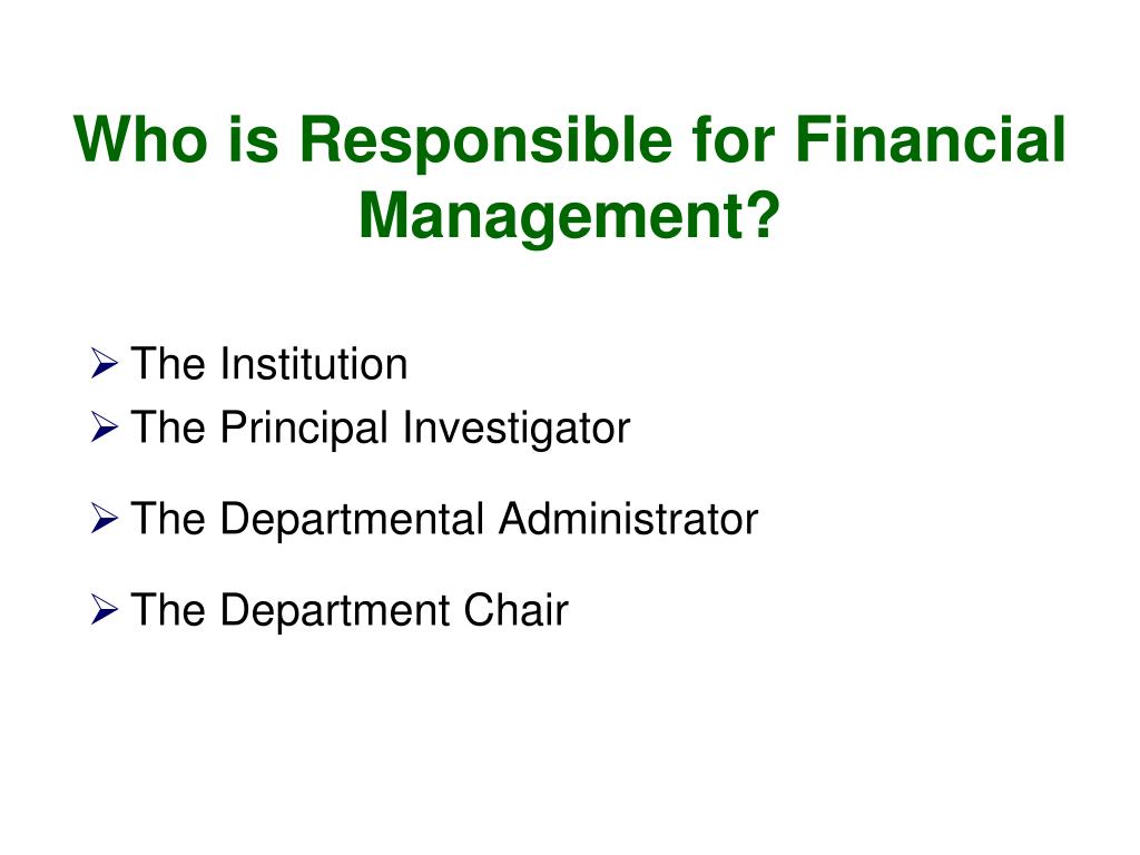 Who is Responsible for Financial Management?