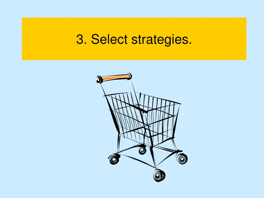 3. Select strategies.