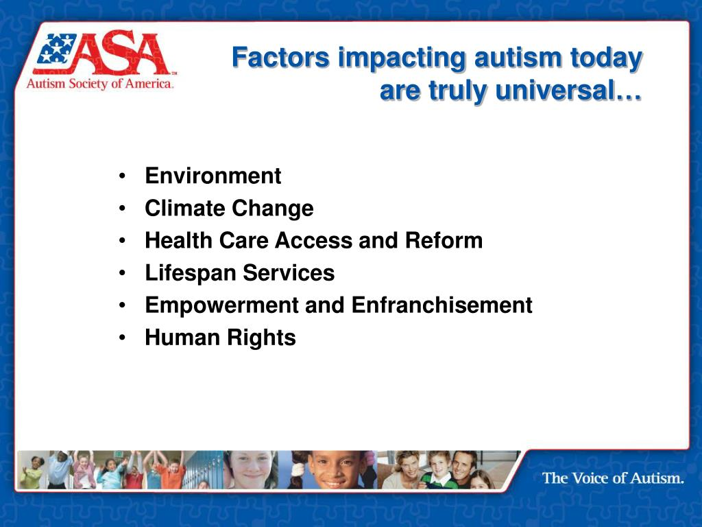 Factors impacting autism today are truly universal…