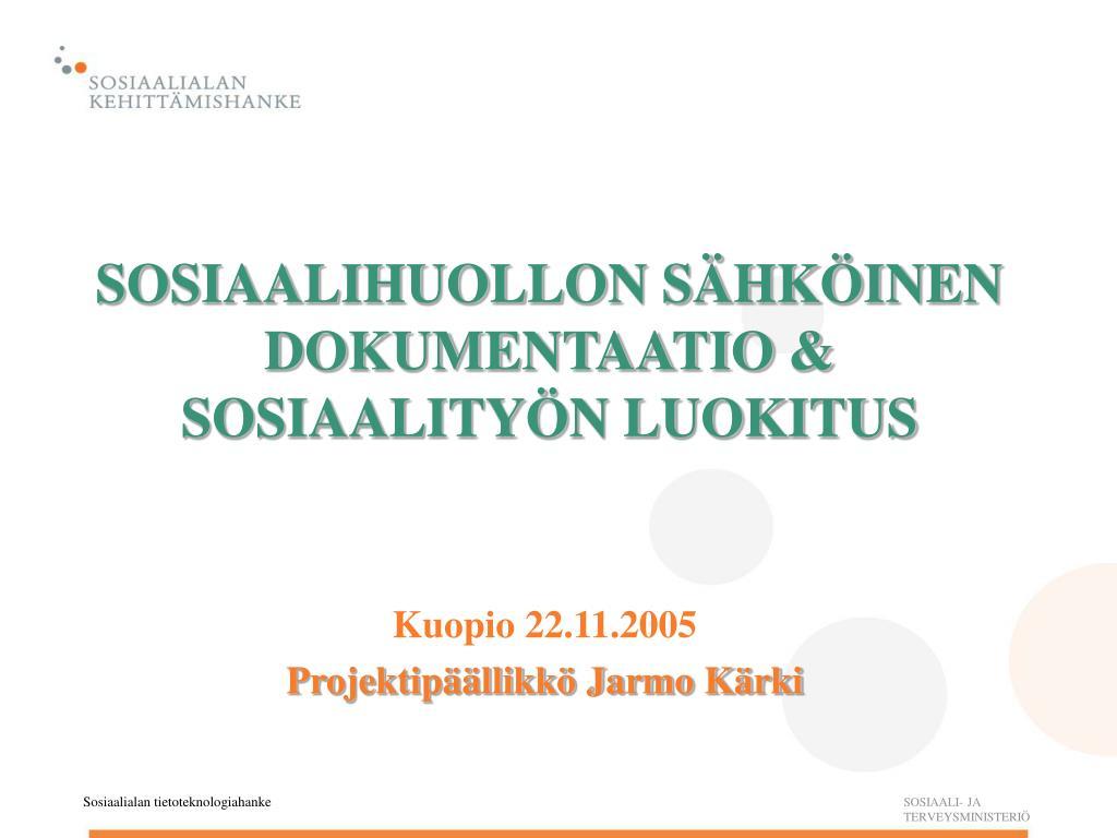 SOSIAALIHUOLLON SÄHKÖINEN DOKUMENTAATIO & SOSIAALITYÖN LUOKITUS