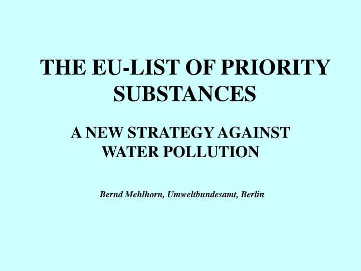 The eu list of priority substances l.jpg