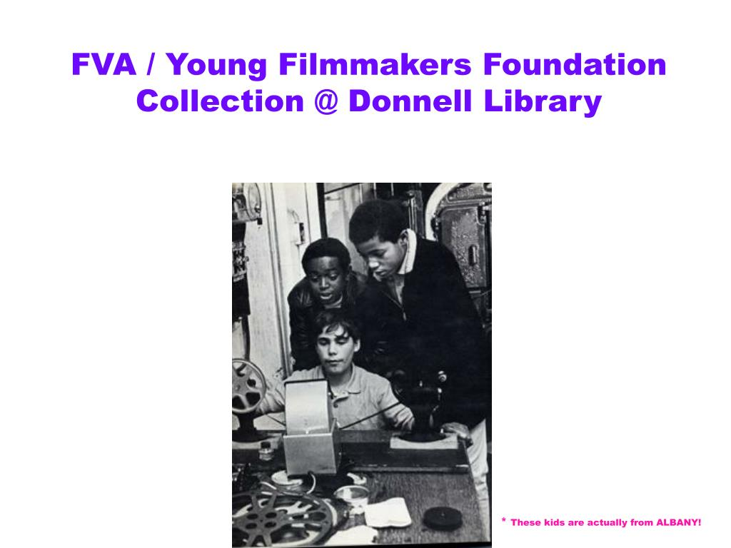 FVA / Young Filmmakers Foundation