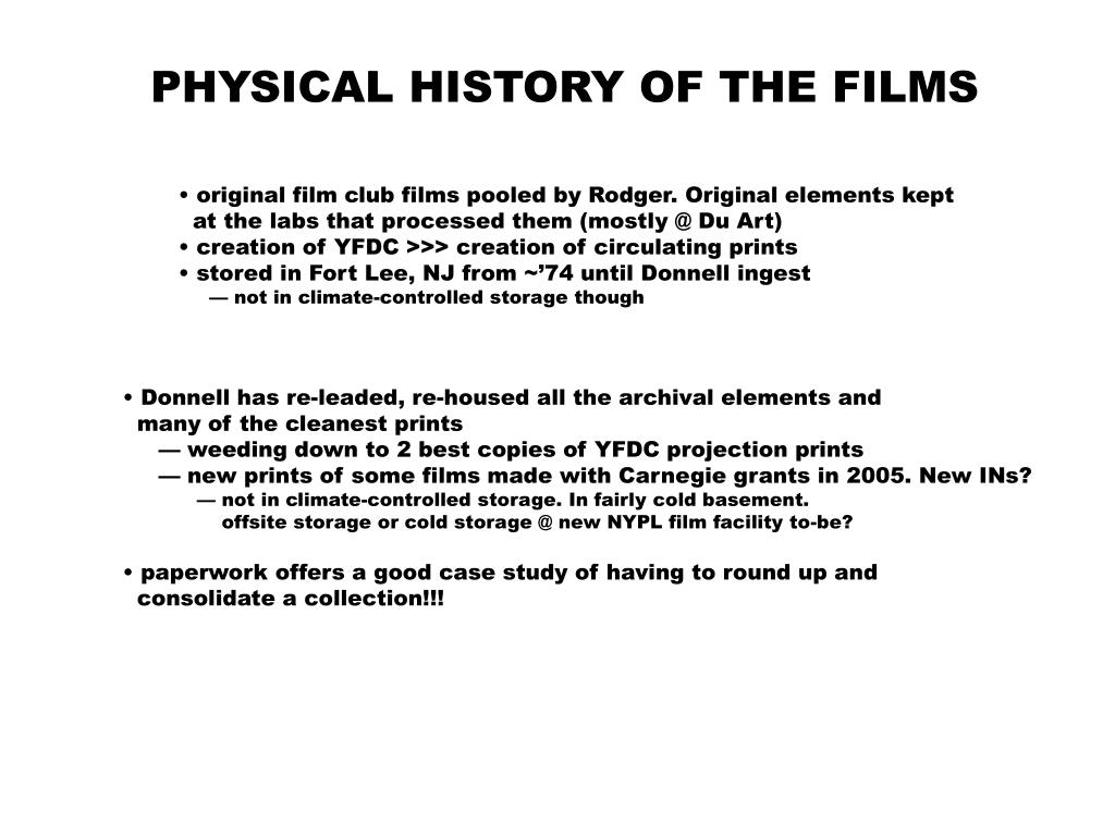 PHYSICAL HISTORY OF THE FILMS