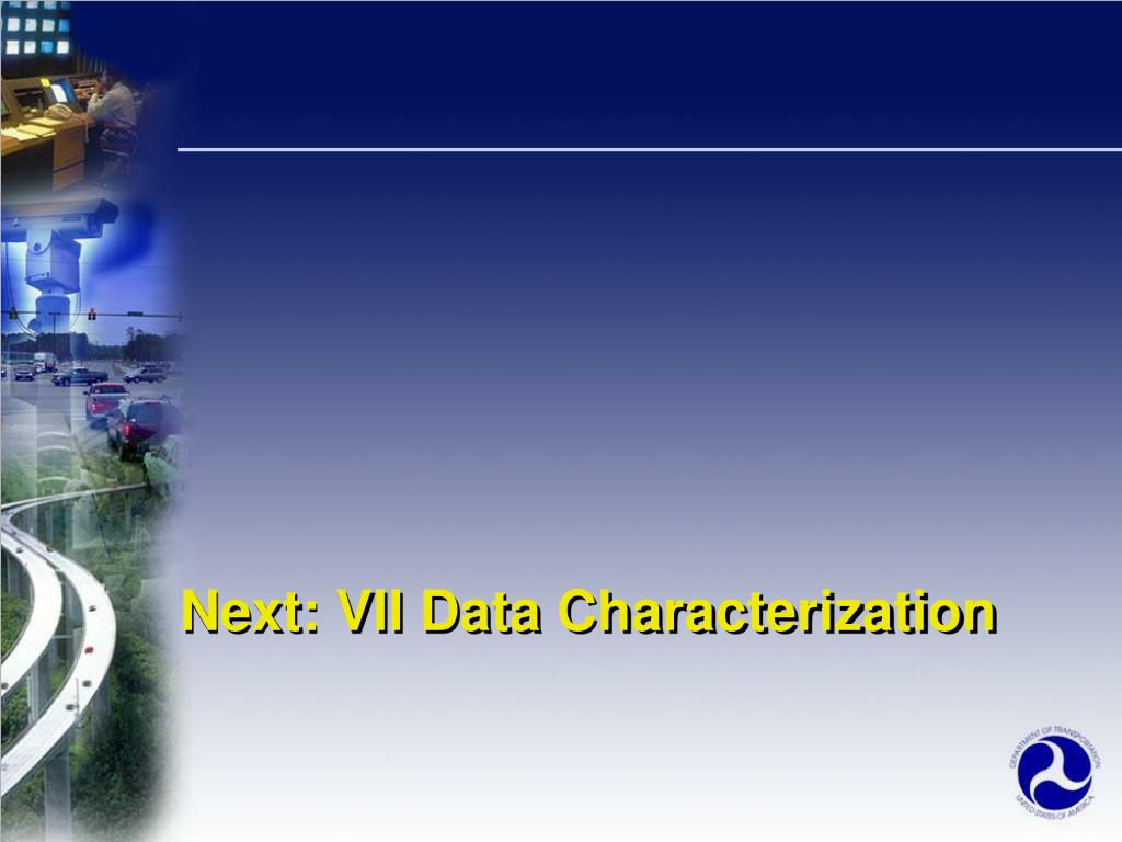 Next: VII Data Characterization