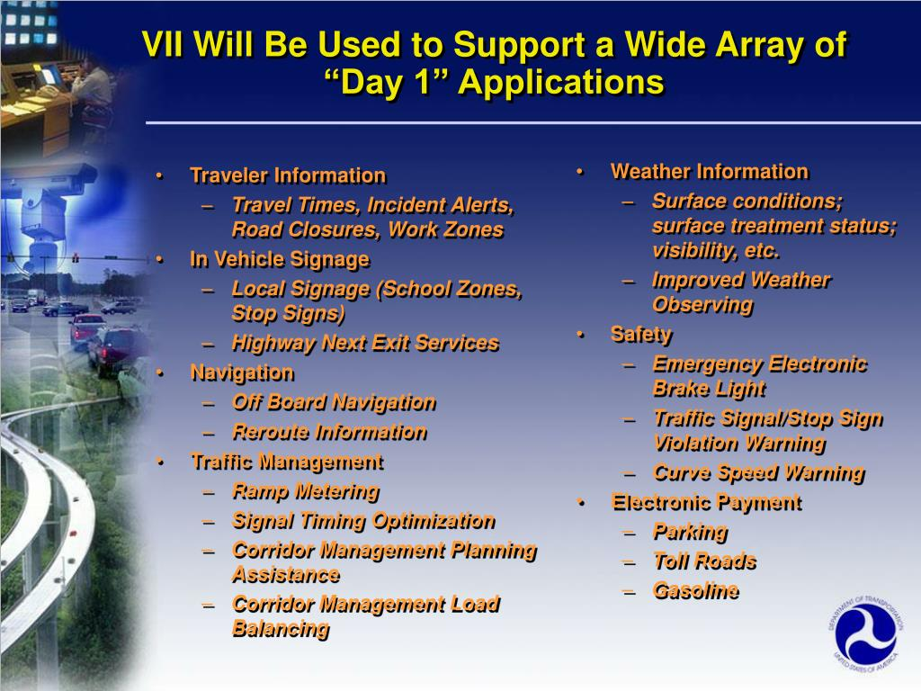 "VII Will Be Used to Support a Wide Array of ""Day 1"" Applications"