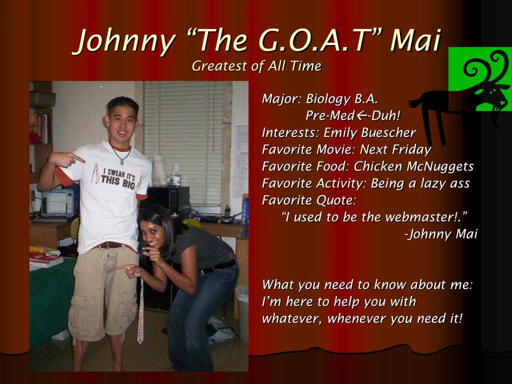 "Johnny ""The G.O.A.T"" Mai"