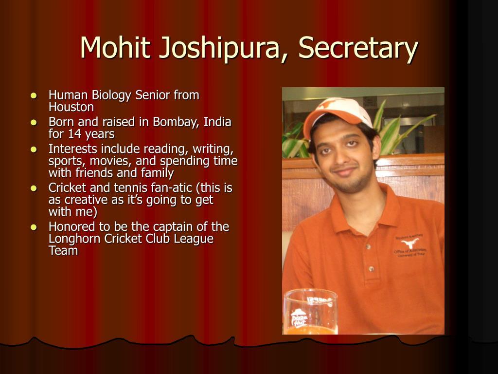 Mohit Joshipura, Secretary