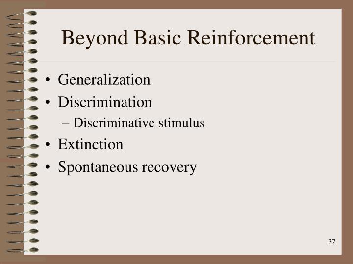 Beyond Basic Reinforcement