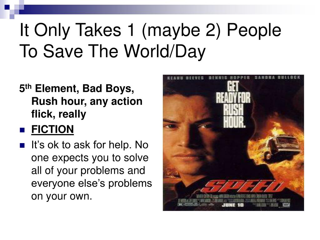 It Only Takes 1 (maybe 2) People To Save The World/Day