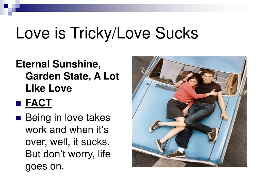 Love is Tricky/Love Sucks