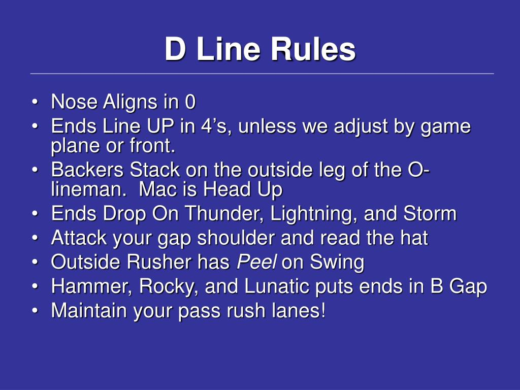 D Line Rules