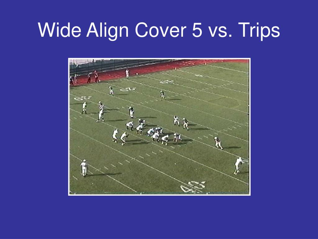 Wide Align Cover 5 vs. Trips