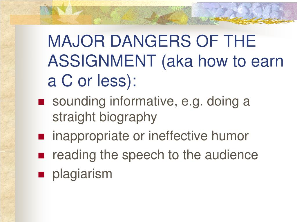 MAJOR DANGERS OF THE ASSIGNMENT (aka how to earn a C or less):