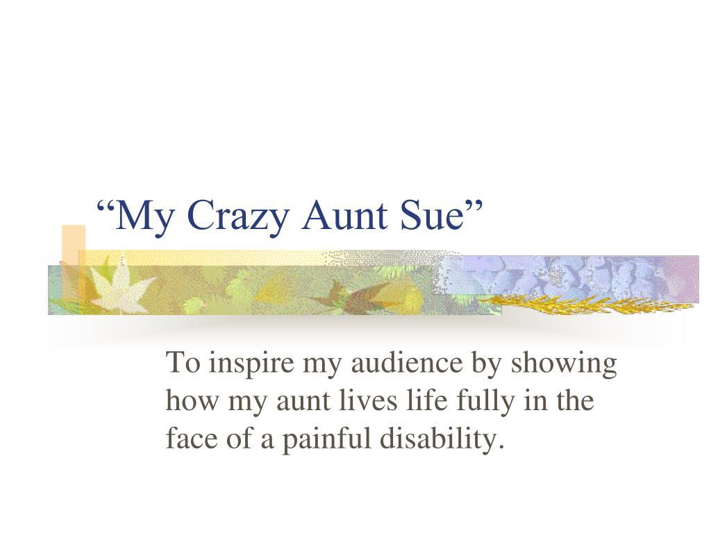 """""""My Crazy Aunt Sue"""""""