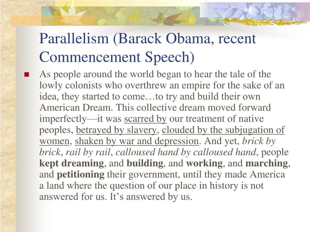 Parallelism (Barack Obama, recent Commencement Speech)