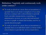 definition regularly and continuously work under contract