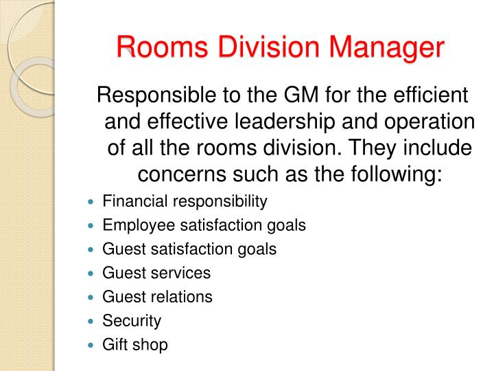rooms division operation management The rooms division consists of three major areas, front office, housekeeping,  and  the general manager is the one responsible for the operation to the  owner,.