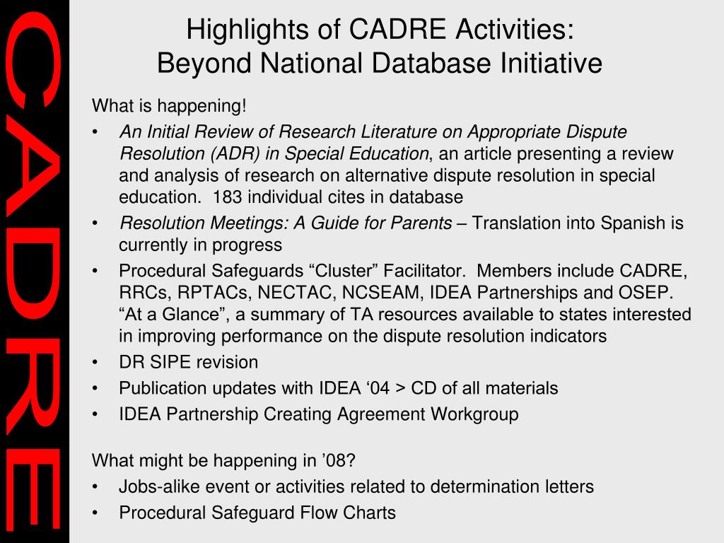 Highlights of CADRE Activities: