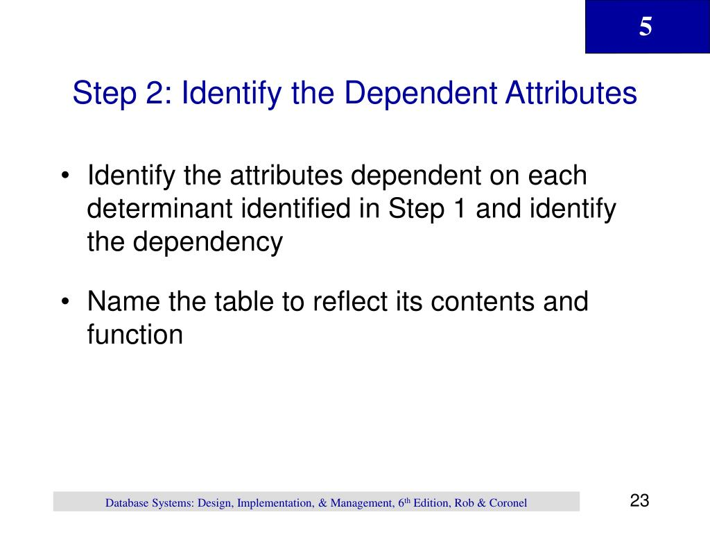 Step 2: Identify the Dependent Attributes