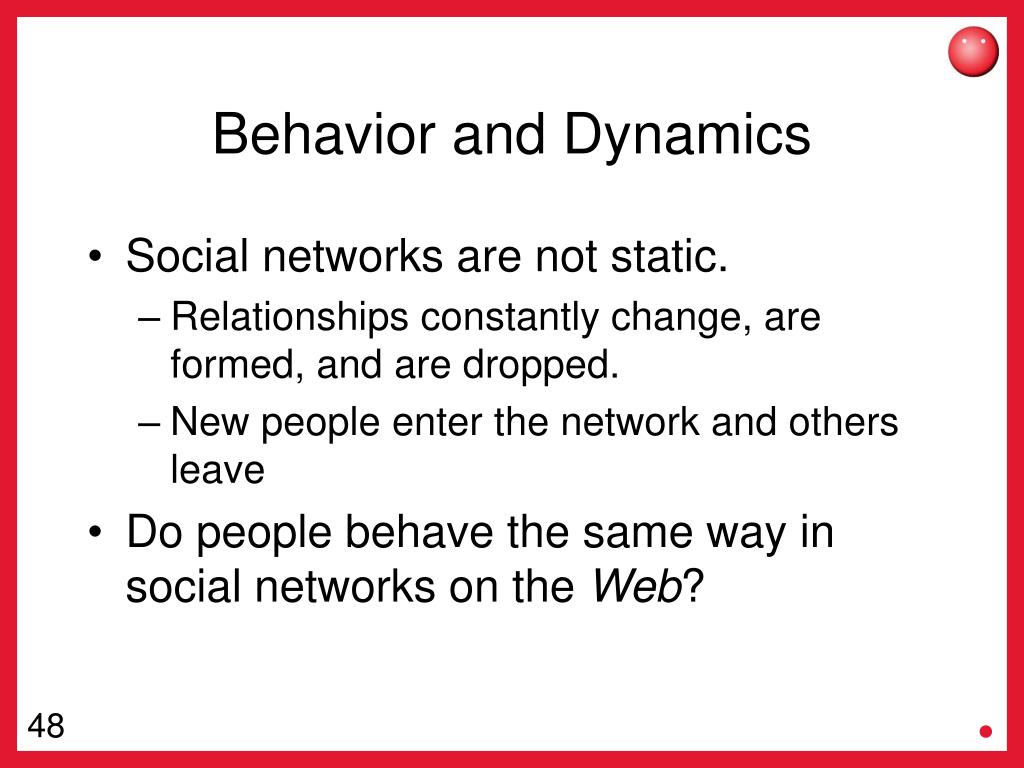 Behavior and Dynamics