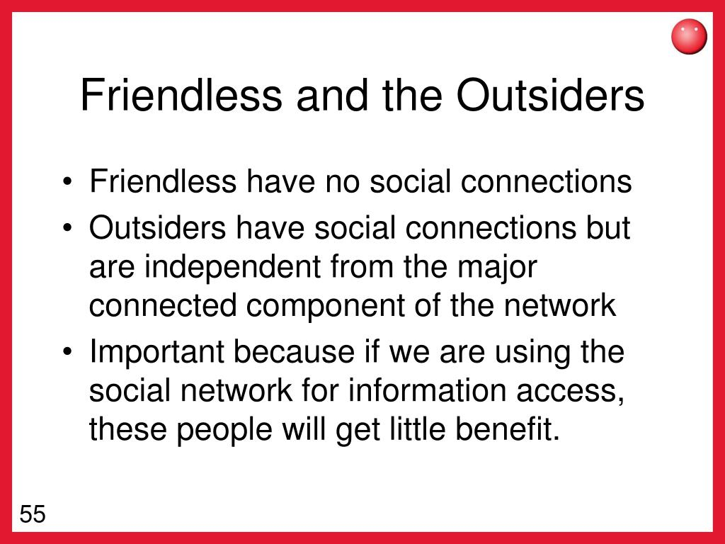 Friendless and the Outsiders