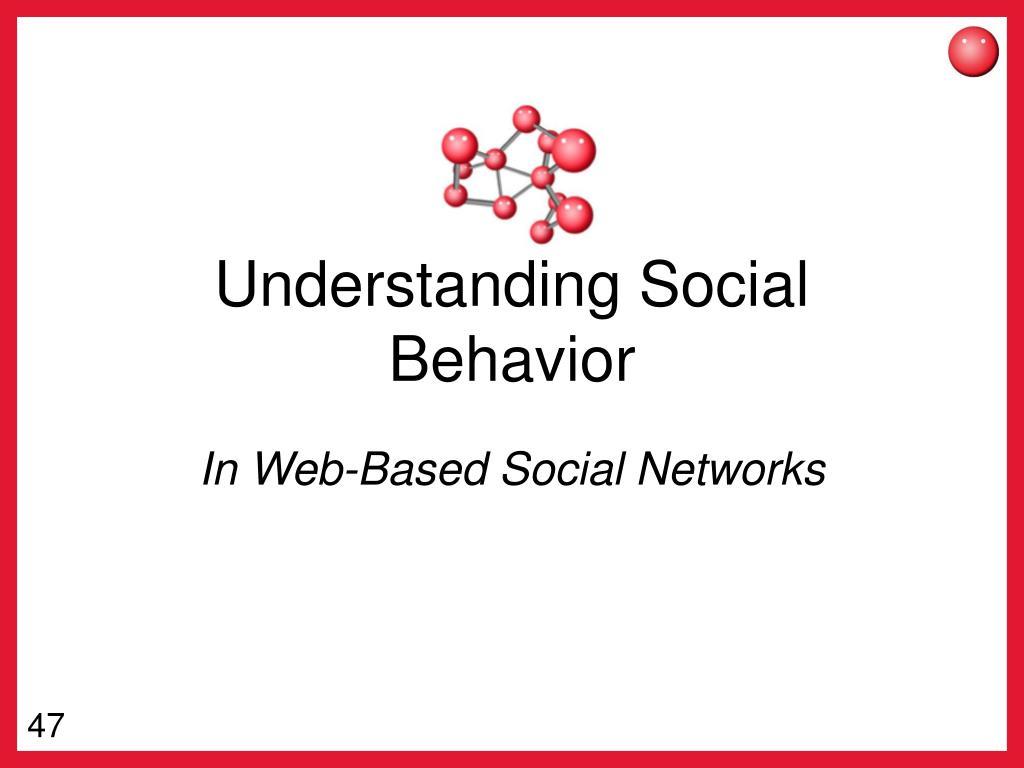Understanding Social Behavior