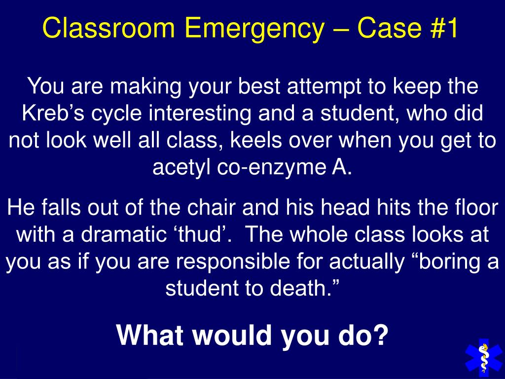 Classroom Emergency – Case #1