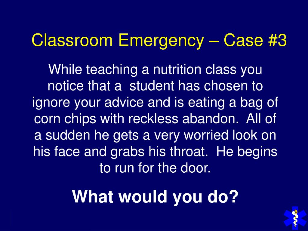 Classroom Emergency – Case #3