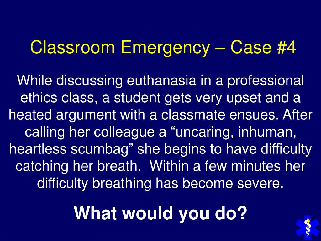 Classroom Emergency – Case #4