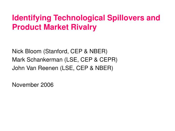 Identifying technological spillovers and product market rivalry l.jpg