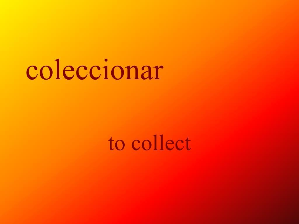 coleccionar