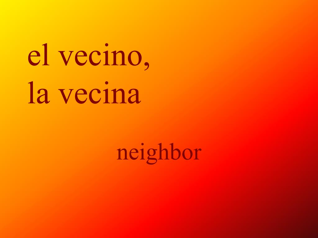 el vecino,