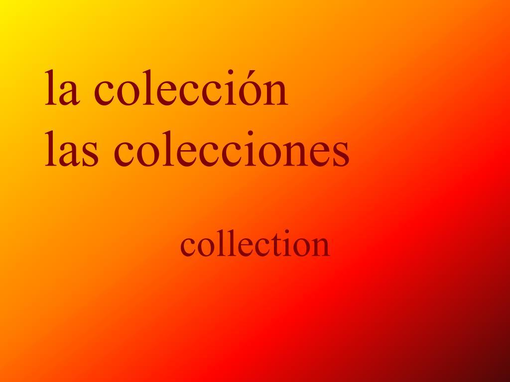 la colección
