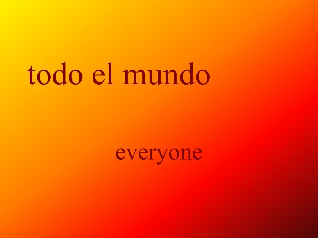 todo el mundo