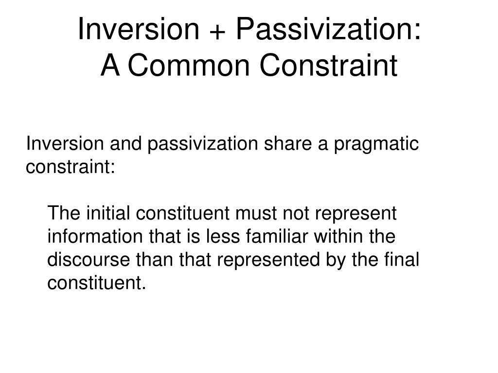 Inversion + Passivization: