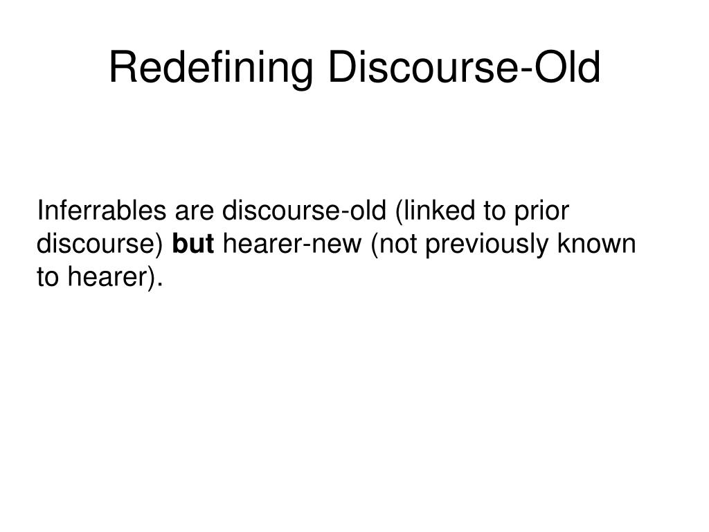Redefining Discourse-Old