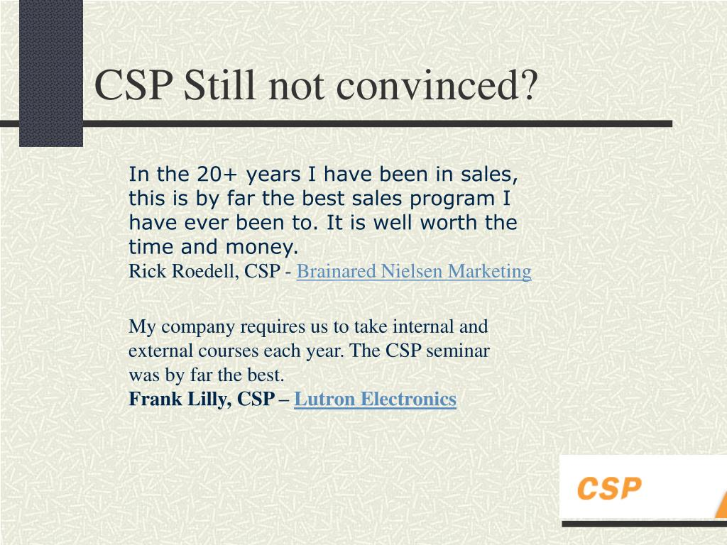 My company requires us to take internal and external courses each year. The CSP seminar was by far the best.