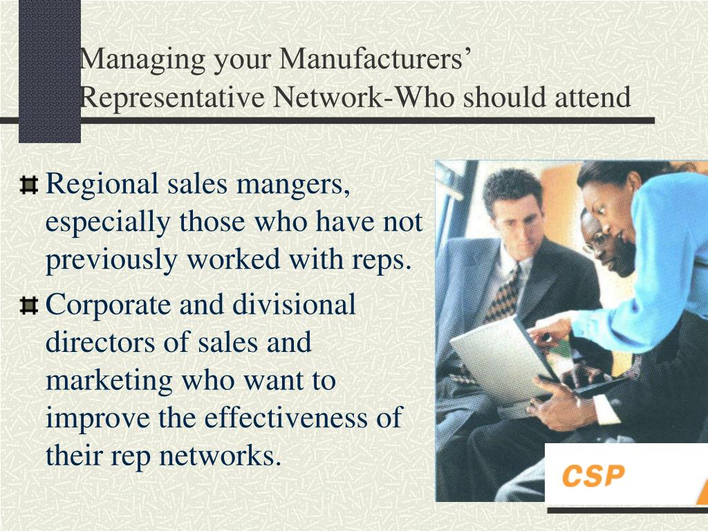 Managing your Manufacturers' 	Representative Network-Who should attend