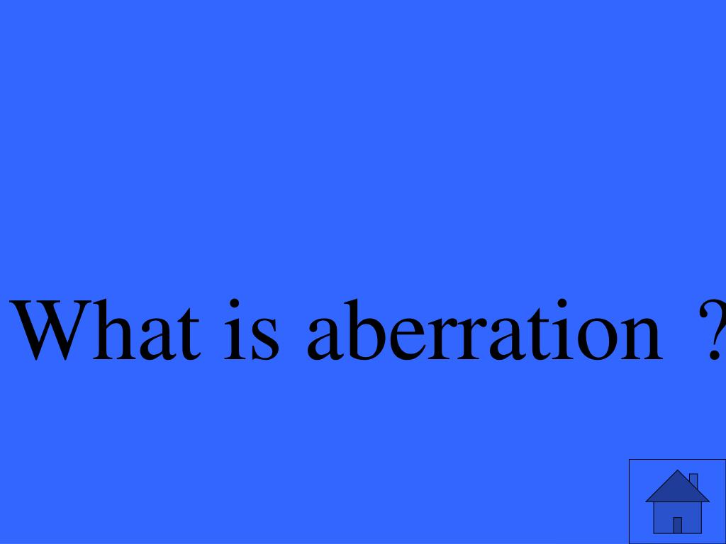 What is aberration