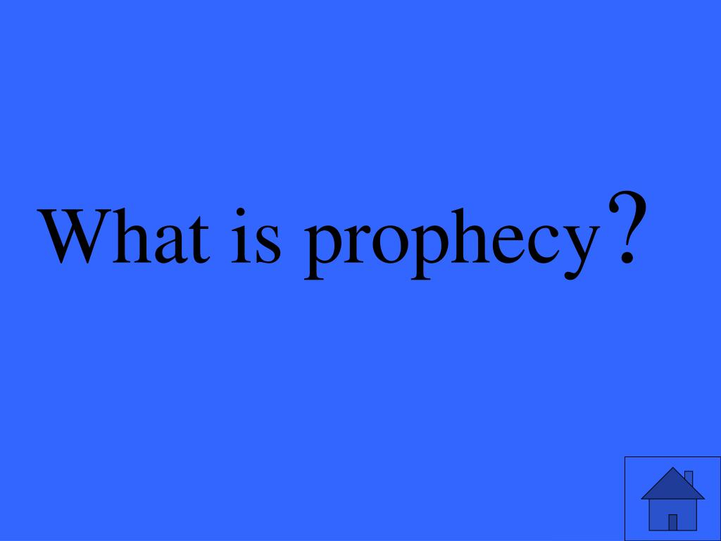 What is prophecy
